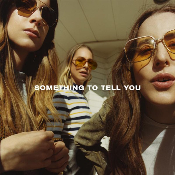 Haim-SomethingToTellYou-600x600